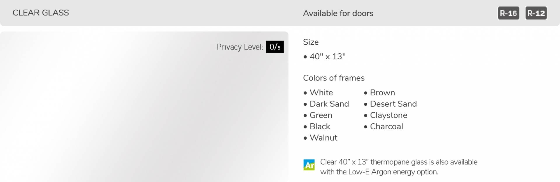 Clear glass, 40' x 13', available for doors R-16 and R-12
